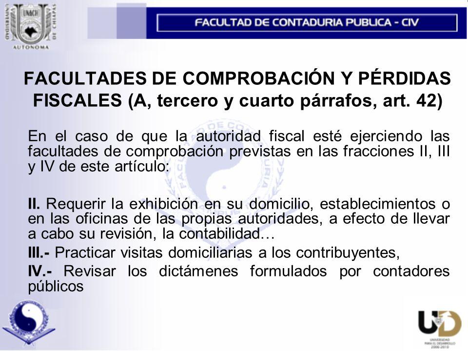 FACULTADES DE COMPROBACIÓN Y PÉRDIDAS FISCALES (A, tercero y cuarto párrafos, art.