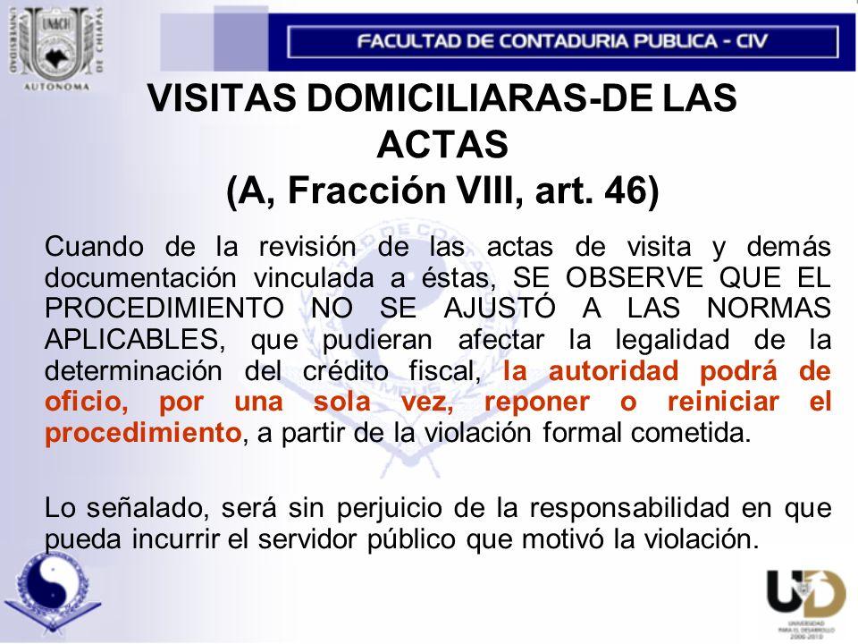 VISITAS DOMICILIARAS-DE LAS ACTAS (A, Fracción VIII, art.