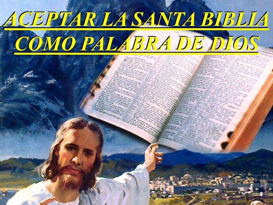 ACEPTAR LA SANTA BIBLIA COMO PALABRA DE DIOS