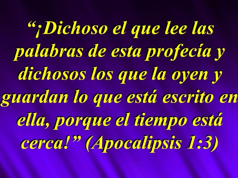 ¡Dichoso el que lee las palabras de esta profecía y dichosos los que la oyen y guardan lo que está escrito en ella, porque el tiempo está cerca.