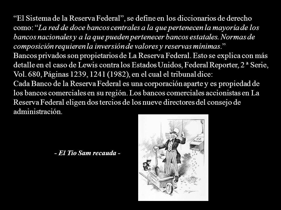 Un poco de información sobre la Reserva Federal, una corporación privada. Una de las preocupaciones más comunes entre las personas que se dedican a cu