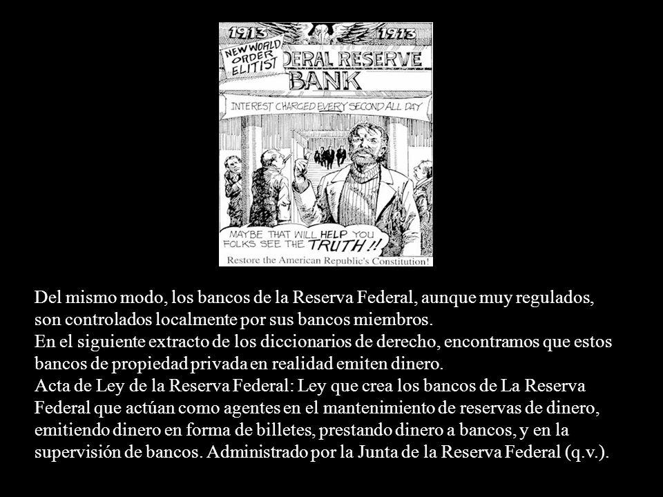 El Sistema de la Reserva Federal, se define en los diccionarios de derecho como: La red de doce bancos centrales a la que pertenecen la mayoría de los