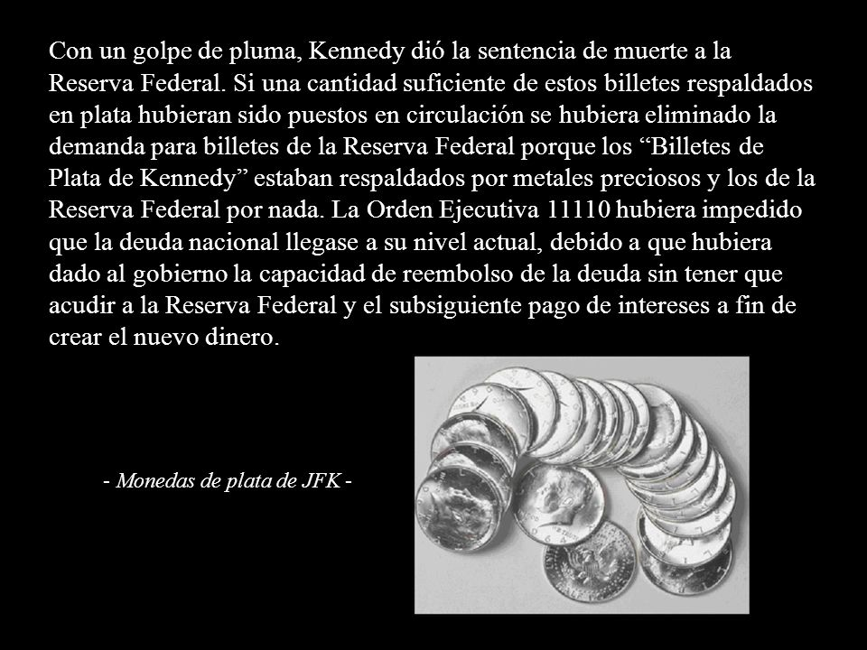 Con un golpe de pluma, Kennedy dió la sentencia de muerte a la Reserva Federal.