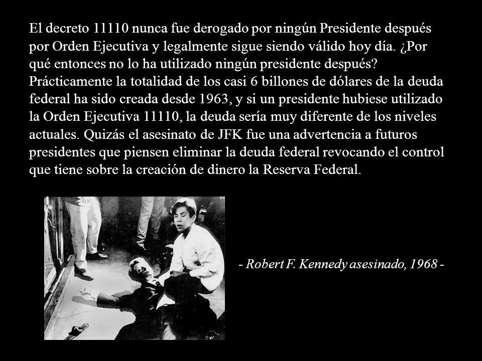 La orden Ejecutiva 11110 dio al Congreso de los EE.UU. la posibilidad de crear su propio dinero respaldado por plata y libre de deuda e interés. Sólo
