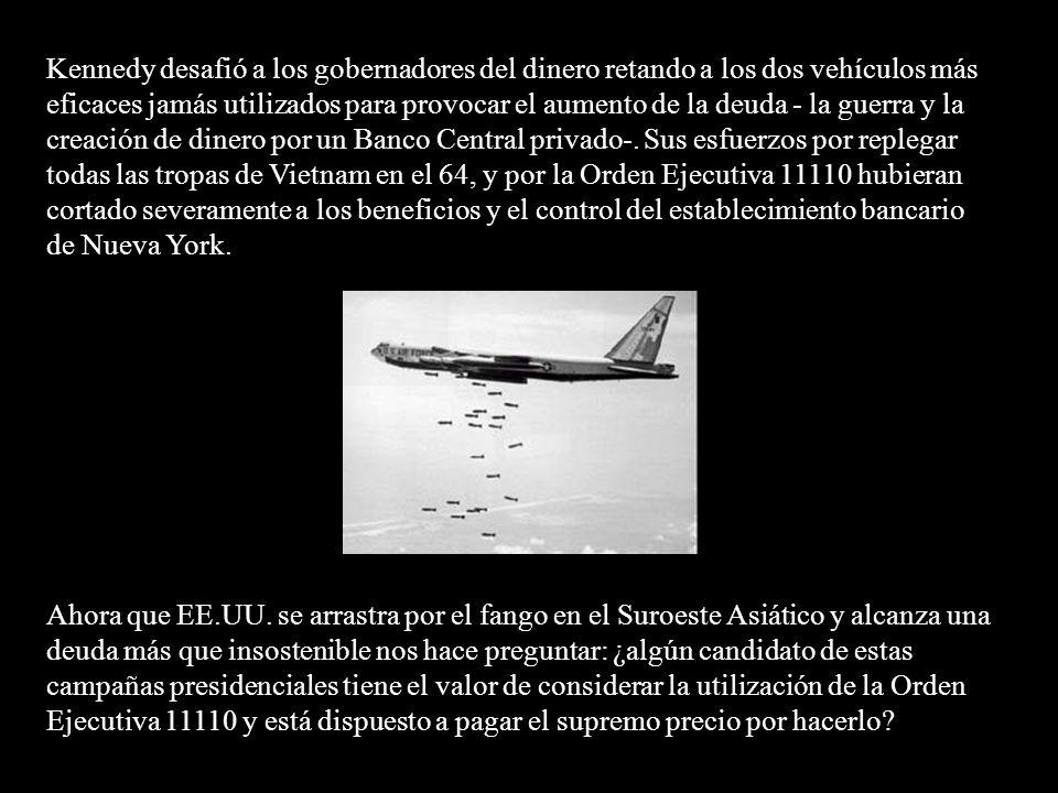 Otro aspecto olvidado del intento de Kennedy por reformar la sociedad americana también involucraba el dinero.