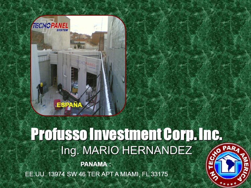 Profusso Investment Corp. Inc. Ing. MARIO HERNANDEZ PUERTO RICO : CHILE EE.UU. 13974 SW 46 TER APT A MIAMI, FL 33175