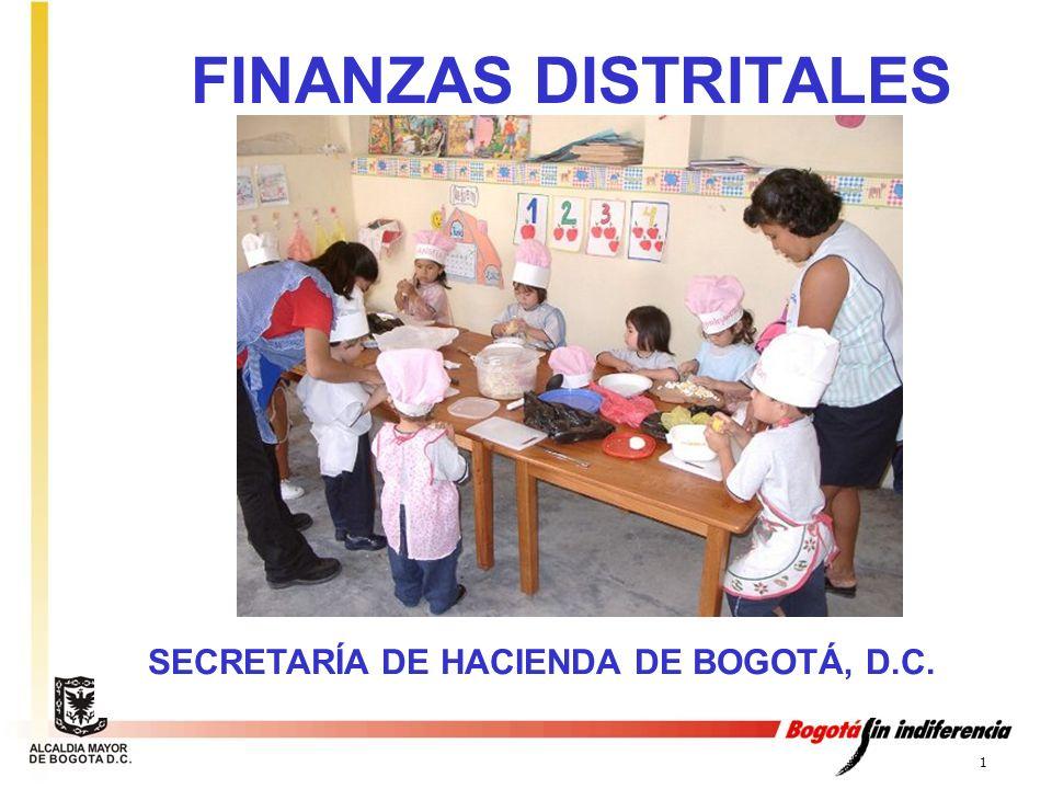 1 FINANZAS DISTRITALES SECRETARÍA DE HACIENDA DE BOGOTÁ, D.C.