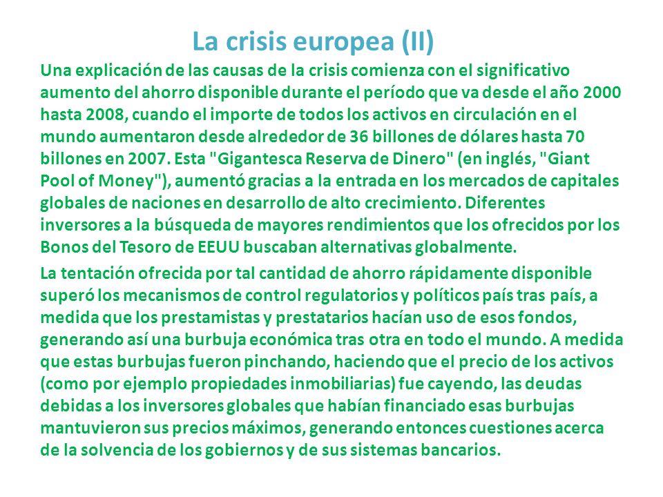 La crisis europea (II) Una explicación de las causas de la crisis comienza con el significativo aumento del ahorro disponible durante el período que v