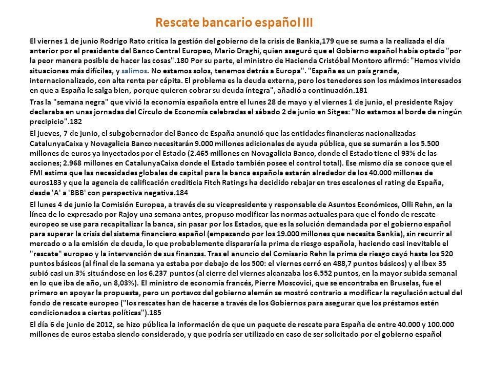 Rescate bancario español III El viernes 1 de junio Rodrigo Rato critica la gestión del gobierno de la crisis de Bankia,179 que se suma a la realizada