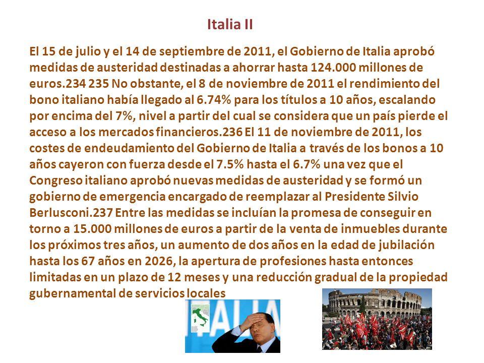 Italia II El 15 de julio y el 14 de septiembre de 2011, el Gobierno de Italia aprobó medidas de austeridad destinadas a ahorrar hasta 124.000 millones