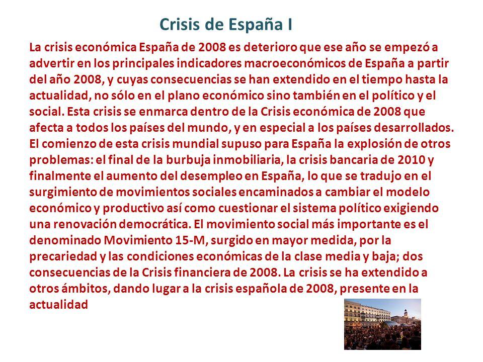 Crisis de España I La crisis económica España de 2008 es deterioro que ese año se empezó a advertir en los principales indicadores macroeconómicos de