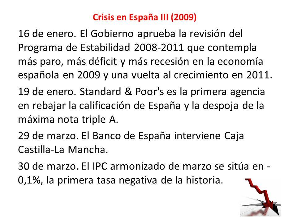 Crisis en España III (2009) 16 de enero. El Gobierno aprueba la revisión del Programa de Estabilidad 2008-2011 que contempla más paro, más déficit y m