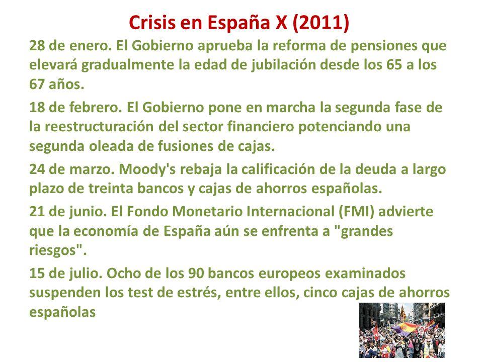 Crisis en España X (2011) 28 de enero. El Gobierno aprueba la reforma de pensiones que elevará gradualmente la edad de jubilación desde los 65 a los 6