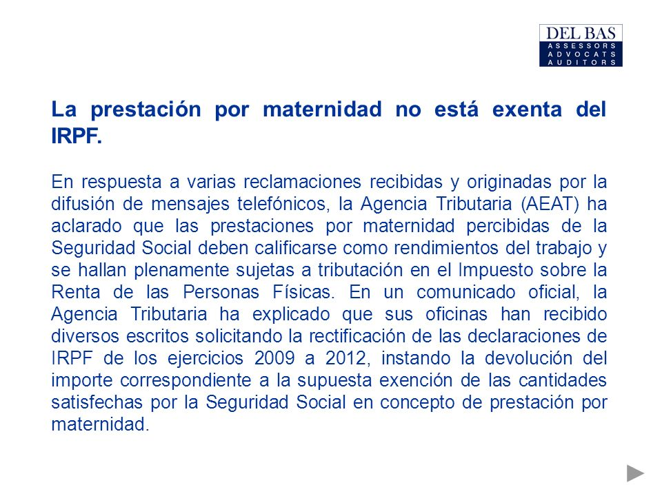 La prestación por maternidad no está exenta del IRPF.