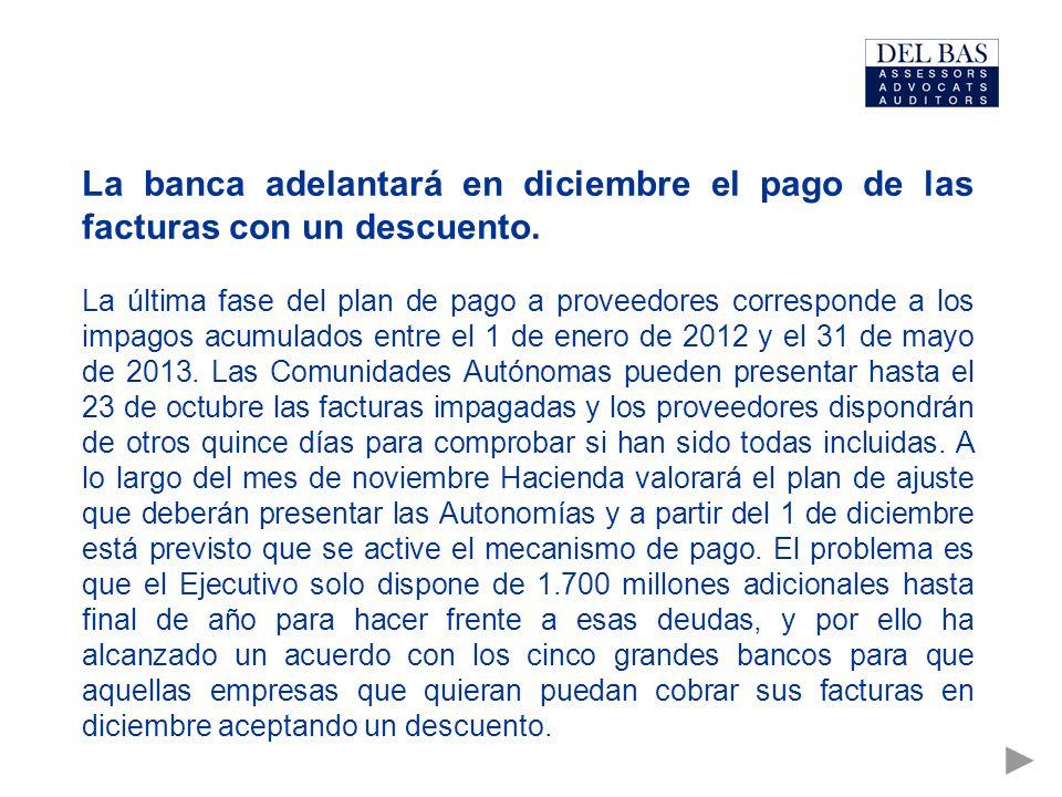 La banca adelantará en diciembre el pago de las facturas con un descuento.
