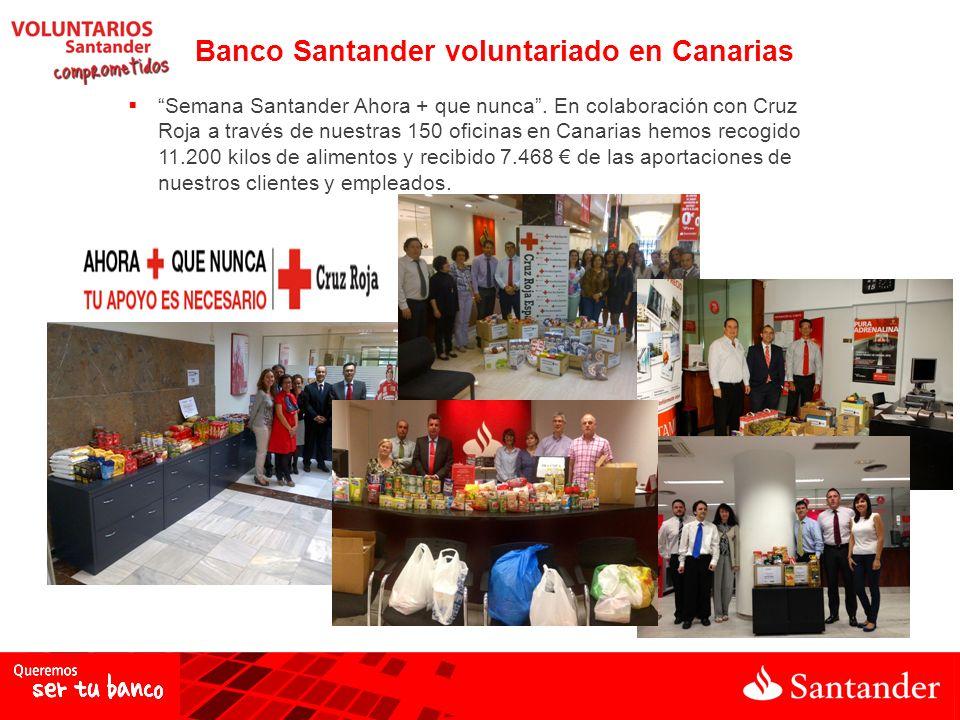 Banco Santander voluntariado en Canarias Semana Santander Ahora + que nunca. En colaboración con Cruz Roja a través de nuestras 150 oficinas en Canari