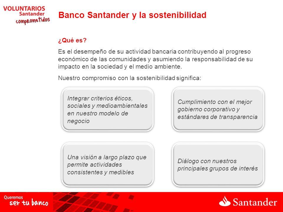Banco Santander y la sostenibilidad ¿Qué es? Es el desempeño de su actividad bancaria contribuyendo al progreso económico de las comunidades y asumien