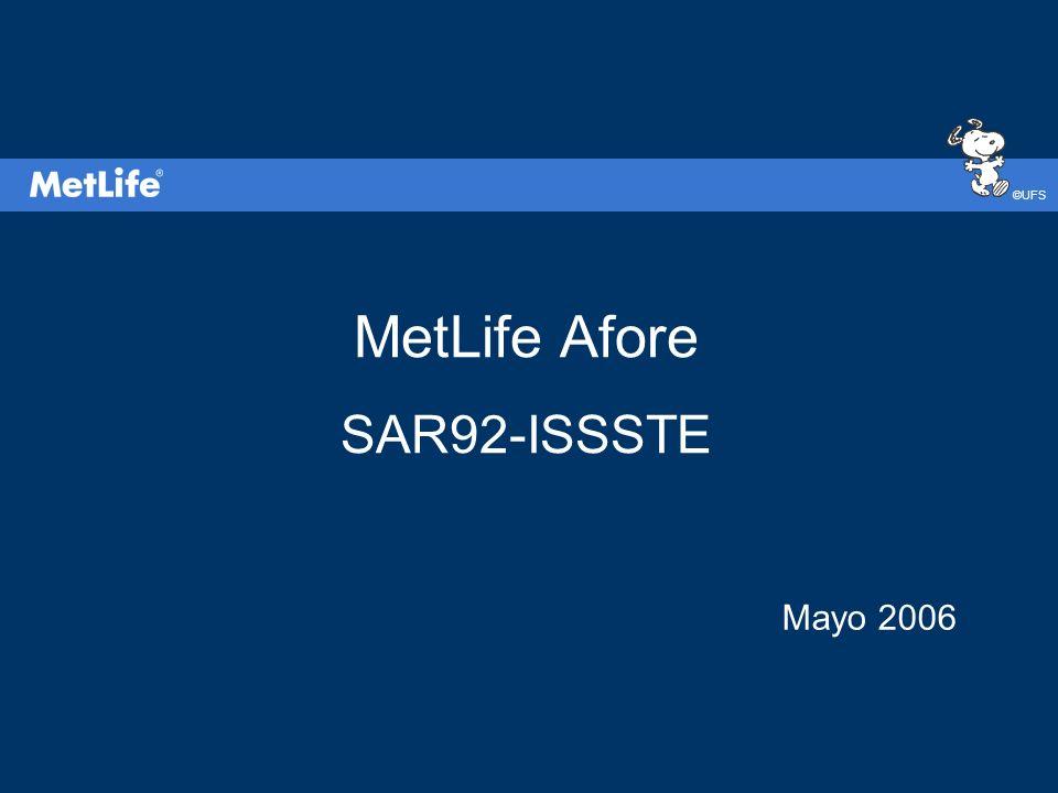©UFS MetLife Afore SAR92-ISSSTE Mayo 2006