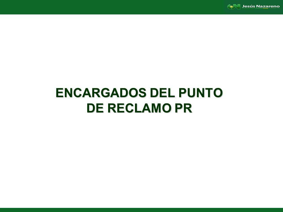 Lorena Aguilera Franco ENCARGADOS DEL PUNTO DE RECLAMO PR