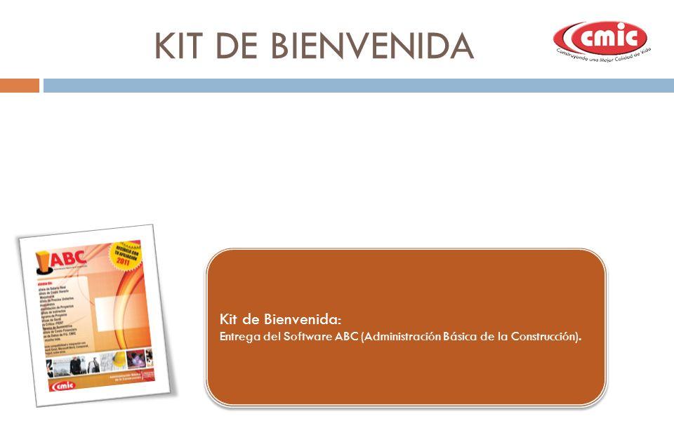 KIT DE BIENVENIDA Kit de Bienvenida: Entrega del Software ABC (Administración Básica de la Construcción). Kit de Bienvenida: Entrega del Software ABC