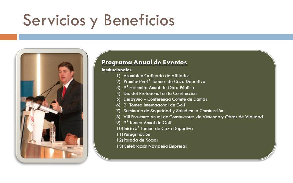 Servicios y Beneficios Programa Anual de Eventos Institucionales 1)Asamblea Ordinaria de Afiliados 2)Premiación 4° Torneo de Caza Deportiva 3)9° Encue