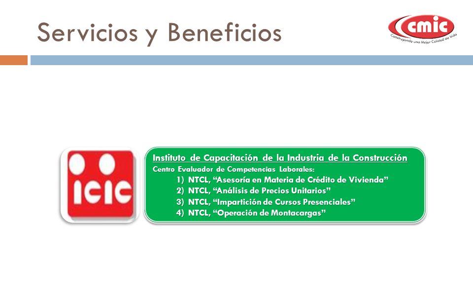 Servicios y Beneficios Instituto de Capacitación de la Industria de la Construcción Centro Evaluador de Competencias Laborales: 1)NTCL, Asesoría en Ma