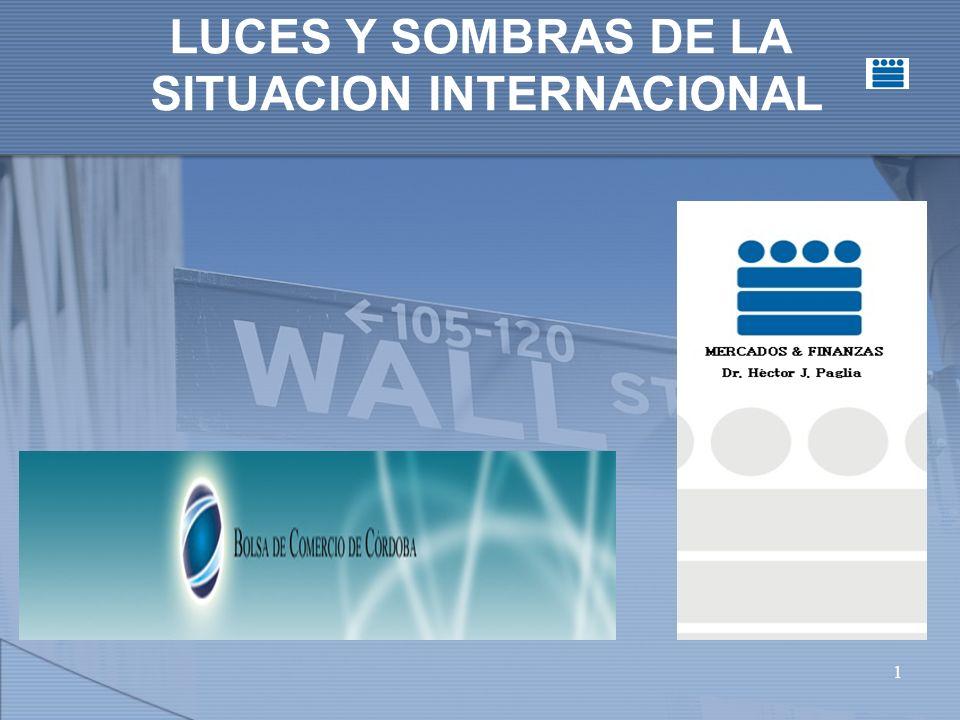 1 LUCES Y SOMBRAS DE LA SITUACION INTERNACIONAL