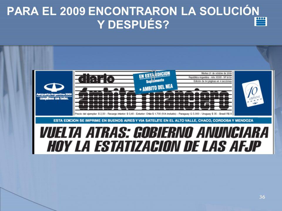 36 PARA EL 2009 ENCONTRARON LA SOLUCIÓN Y DESPUÉS?