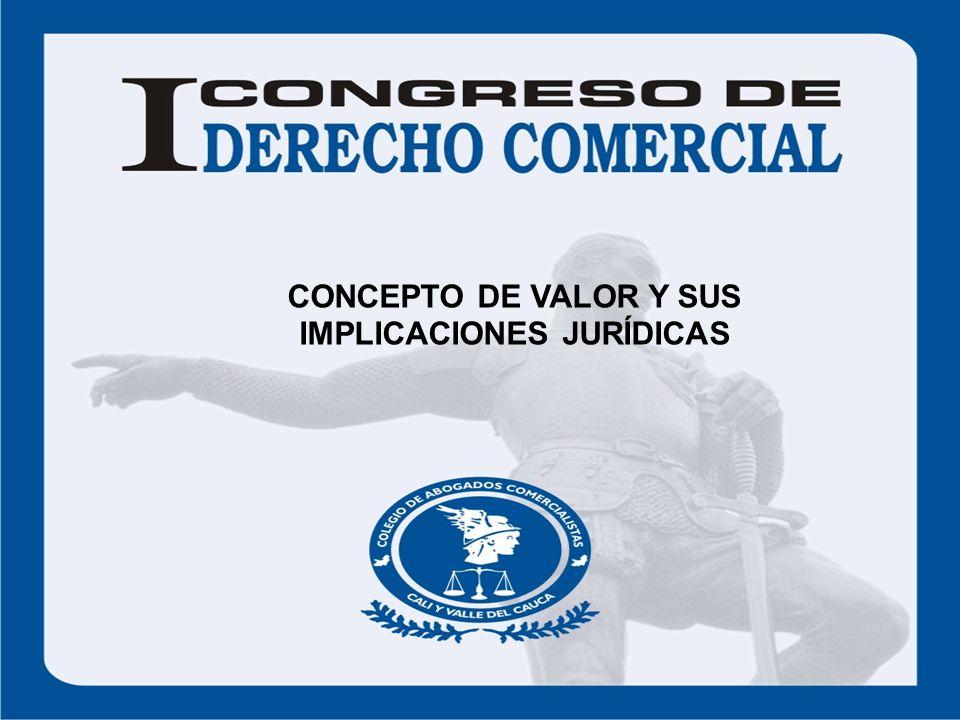 CONCEPTO DE VALOR Y SUS IMPLICACIONES JURÍDICAS