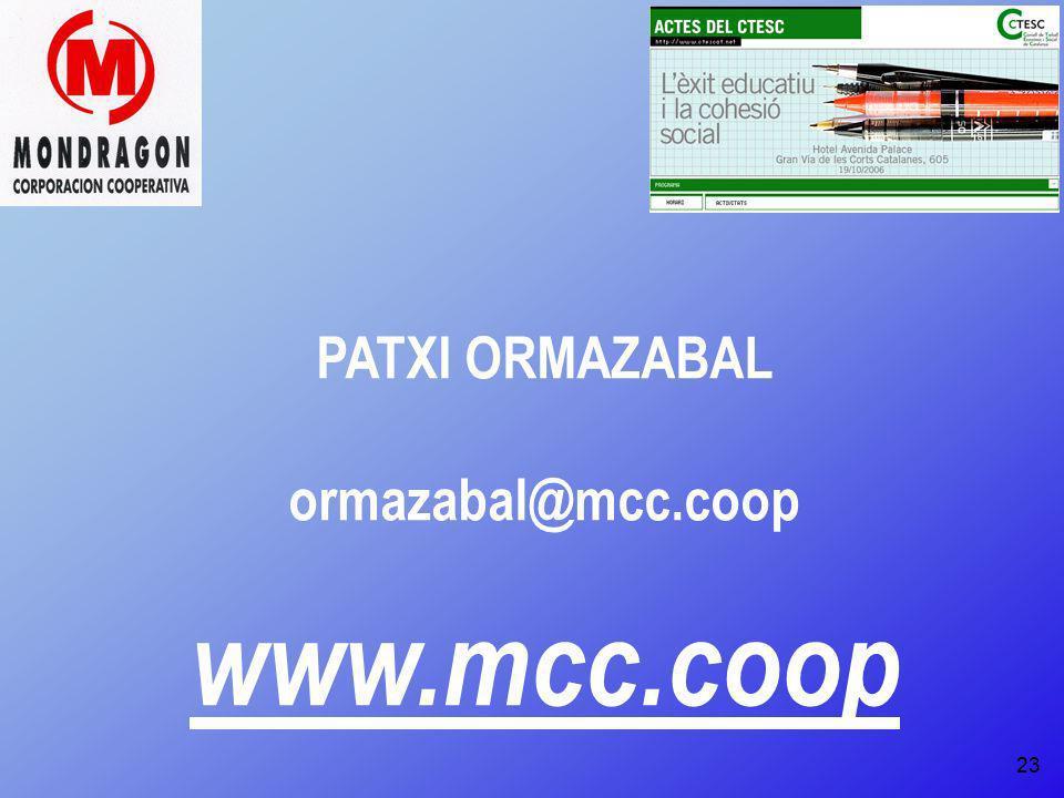 23 PATXI ORMAZABAL ormazabal@mcc.coop www.mcc.coop