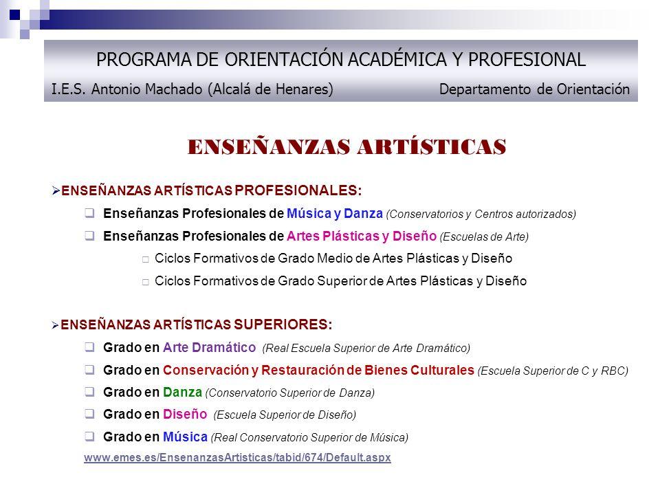 ENSEÑANZAS ARTÍSTICAS ENSEÑANZAS ARTÍSTICAS PROFESIONALES: Enseñanzas Profesionales de Música y Danza (Conservatorios y Centros autorizados) Enseñanza