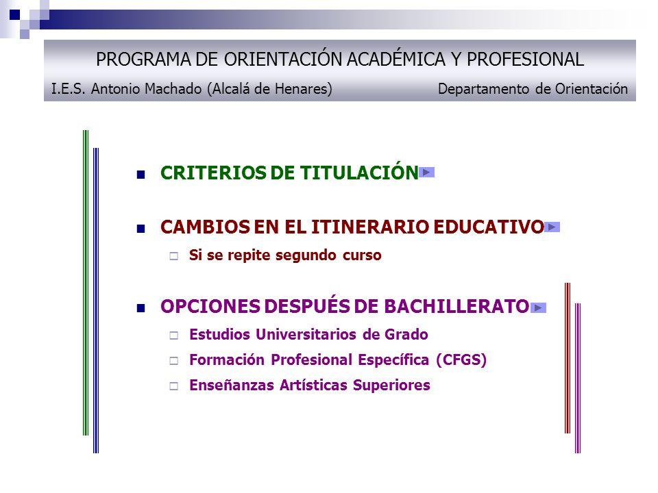 CRITERIOS DE TITULACIÓN Para obtener el título de Bachiller será necesaria la evaluación positiva en TODAS las materias de los dos cursos de la etapa.