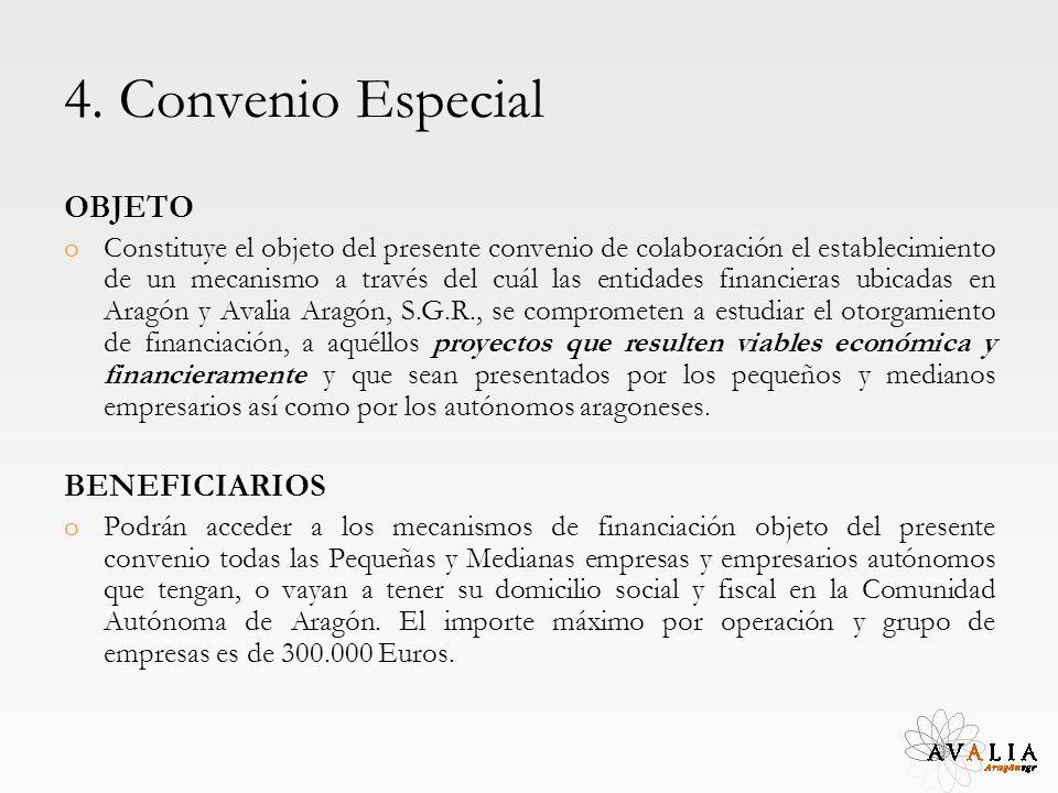 4. Convenio Especial OBJETO oConstituye el objeto del presente convenio de colaboración el establecimiento de un mecanismo a través del cuál las entid