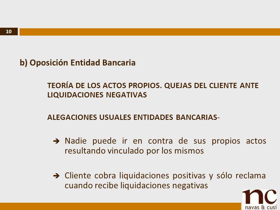 10 b) Oposición Entidad Bancaria TEORÍA DE LOS ACTOS PROPIOS.