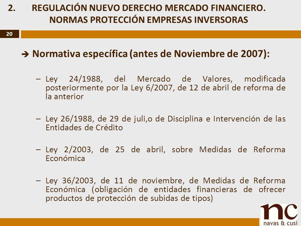 20 2.REGULACIÓN NUEVO DERECHO MERCADO FINANCIERO.
