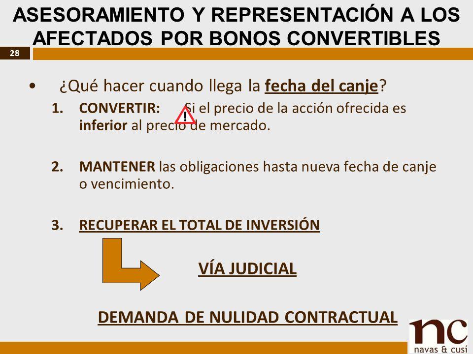 28 ASESORAMIENTO Y REPRESENTACIÓN A LOS AFECTADOS POR BONOS CONVERTIBLES ¿Qué hacer cuando llega la fecha del canje.