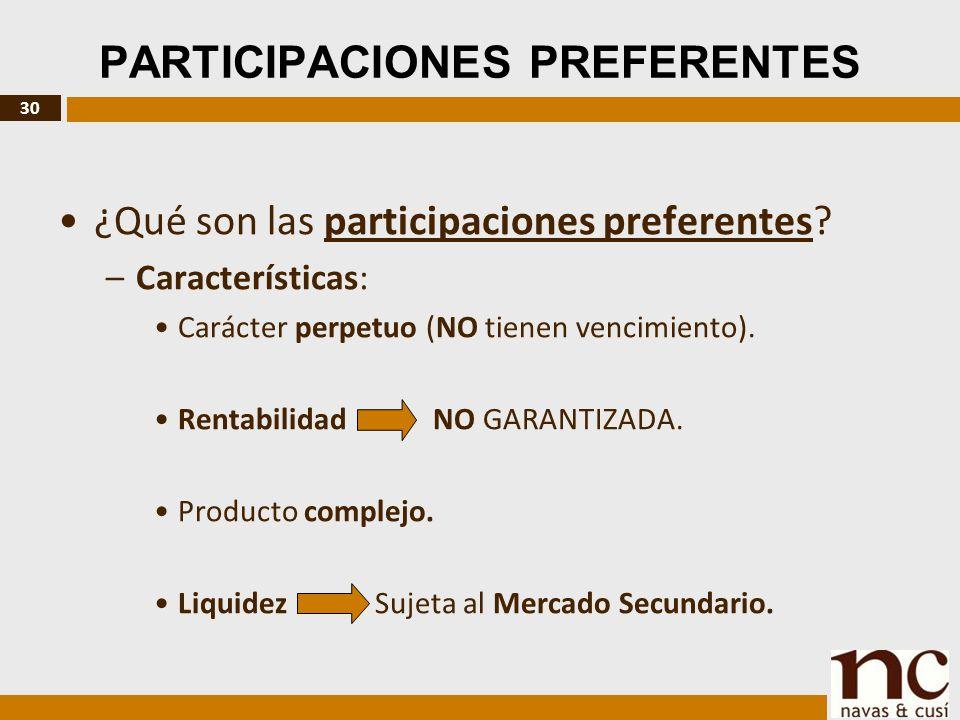 30 PARTICIPACIONES PREFERENTES ¿Qué son las participaciones preferentes.