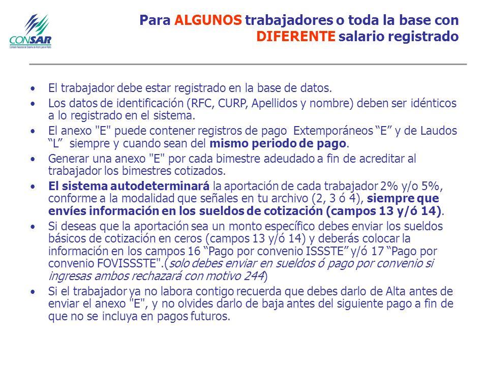 Para ALGUNOS trabajadores o toda la base con DIFERENTE salario registrado El trabajador debe estar registrado en la base de datos.