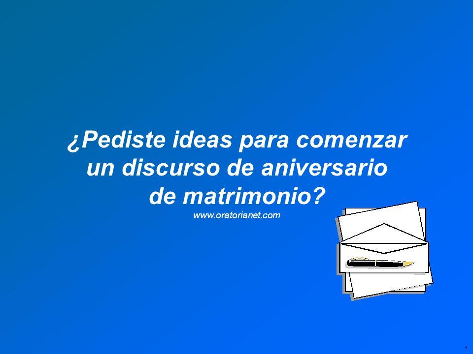 Ideas para comenzar un discurso de aniversario de matrimonio CONDICIONES: Este es un archivo de propiedad de Miguel Ángel Ruiz Orbegoso.