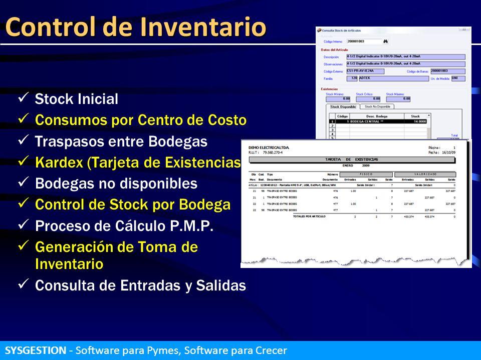 Control de Inventario Stock Inicial Consumos por Centro de Costo Traspasos entre Bodegas Kardex (Tarjeta de Existencias) Bodegas no disponibles Contro