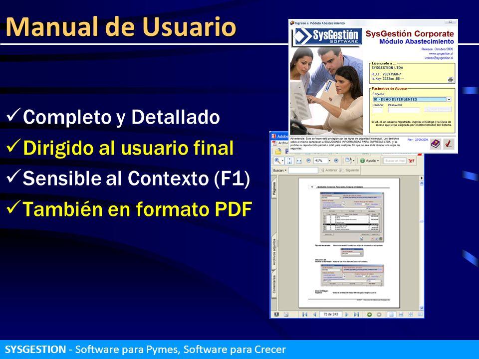 Manual de Usuario Completo y Detallado Dirigido al usuario final Sensible al Contexto (F1) También en formato PDF SYSGESTION - Software para Pymes, So