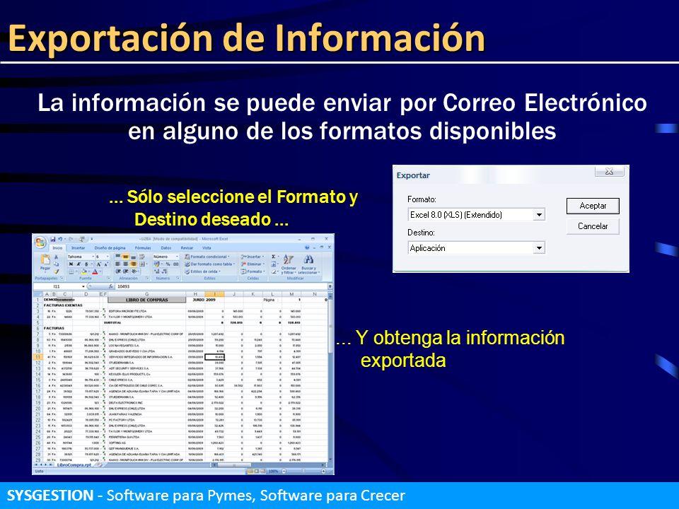 Exportación de Información La información se puede enviar por Correo Electrónico en alguno de los formatos disponibles... Sólo seleccione el Formato y