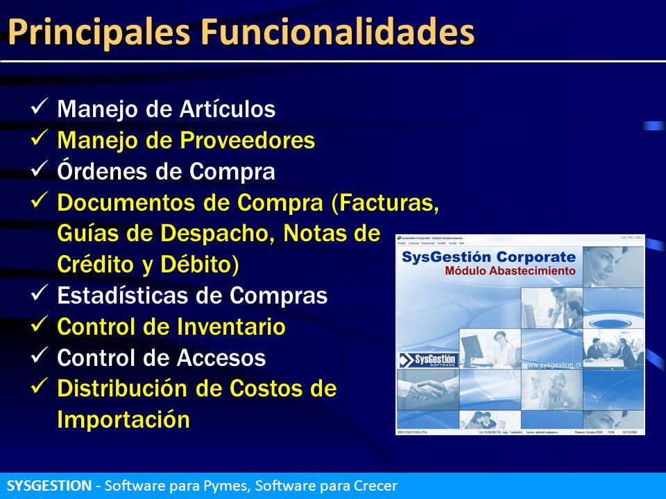 Principales Funcionalidades Manejo de Artículos Manejo de Proveedores Órdenes de Compra Documentos de Compra (Facturas, Guías de Despacho, Notas de Cr
