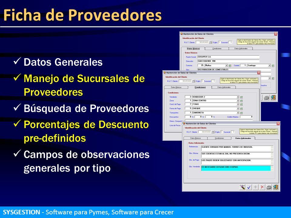 Ficha de Proveedores Datos Generales Manejo de Sucursales de Proveedores Búsqueda de Proveedores Porcentajes de Descuento pre-definidos Campos de obse