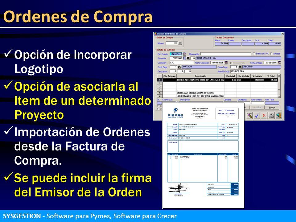 Ordenes de Compra Opción de Incorporar Logotipo Opción de asociarla al Item de un determinado Proyecto Importación de Ordenes desde la Factura de Comp