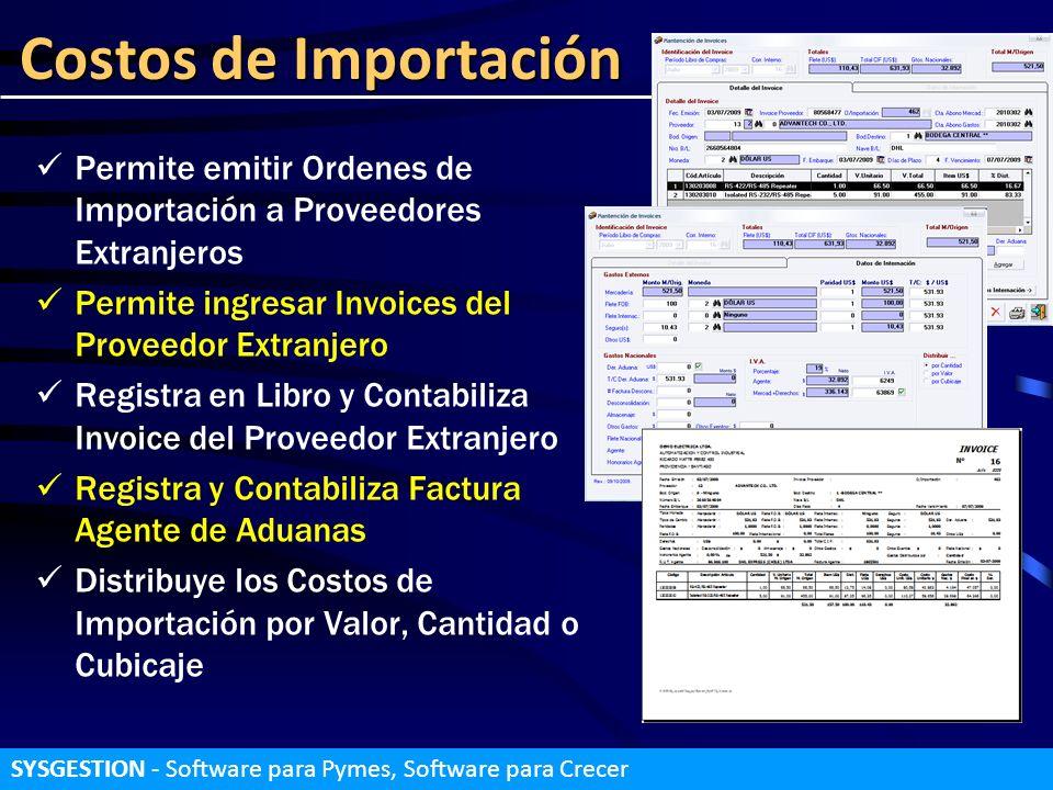 Costos de Importación SYSGESTION - Software para Pymes, Software para Crecer Permite emitir Ordenes de Importación a Proveedores Extranjeros Permite i