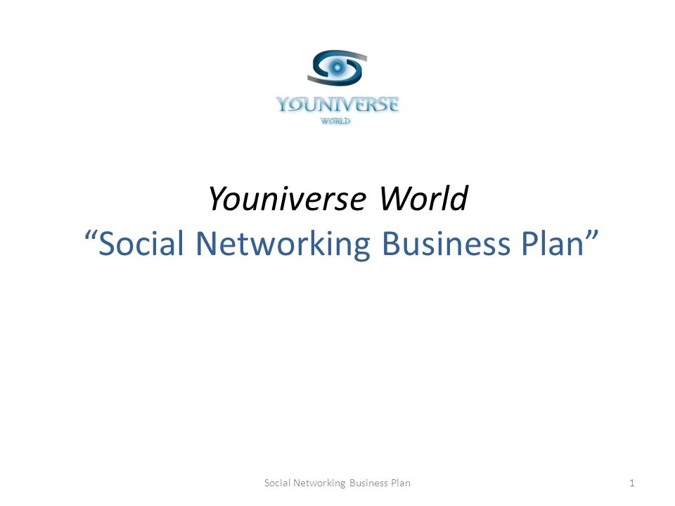 Youniverse World Social Networking Business Plan 1Social Networking Business Plan
