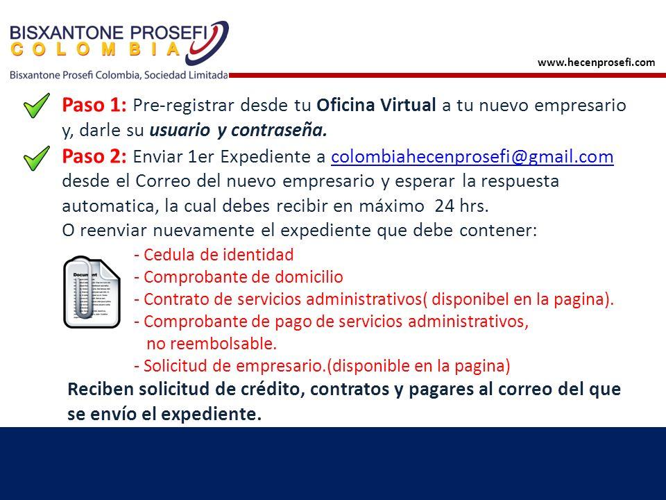 Paso 3: Expedientes para Créditos Enviar al correo: colombiahecenprosefi@gmail.com y esperar respuesta automatica, el contenido del expediente es:colombiahecenprosefi@gmail.com - Solicitud de Crédito, Contrato y pagaré llenos.