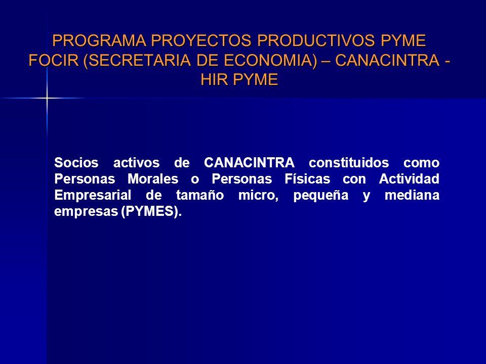 Socios activos de CANACINTRA constituidos como Personas Morales o Personas Físicas con Actividad Empresarial de tamaño micro, pequeña y mediana empres