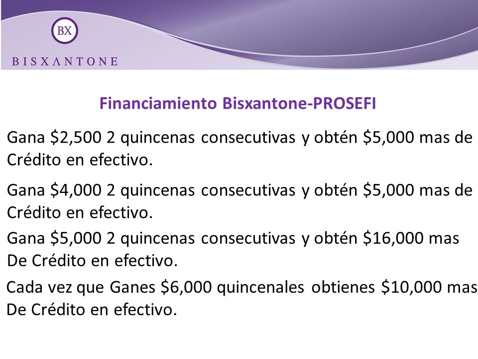 Ingresos gracias al Financiamiento Bisxantone-PROSEFI NIVEL G/P GF/N 1 er Nivel 6 personas $680 $4,080 2° Nivel 36 personas $255 $9,180 Ganancia total de 2 Niveles $13,260 Tu crédito se paga solo